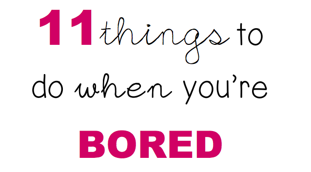 11 things to do when you're bored #2 - teddlicious